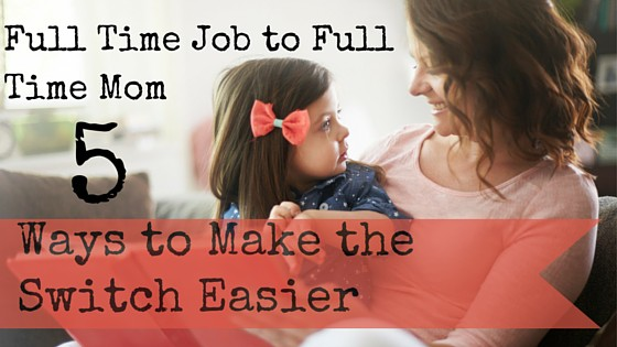Easing the transition from working full time to being a SAHM