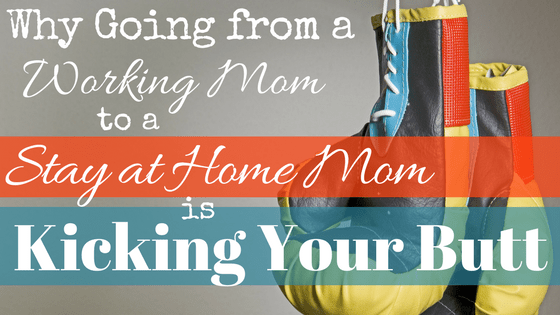 Easing the Transition from Working Mom to Stay-at-Home Mom