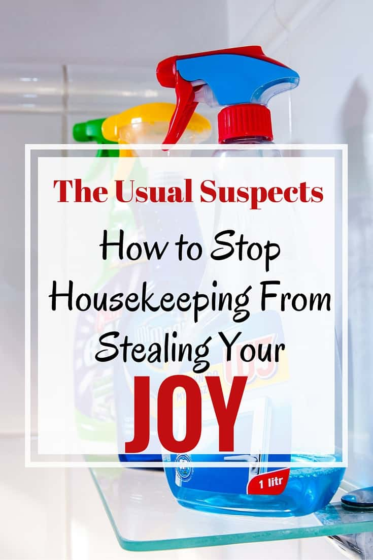 How to stop housekeeping from stealing your joy