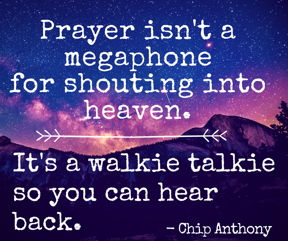 Prayer is a Walkie Talkie