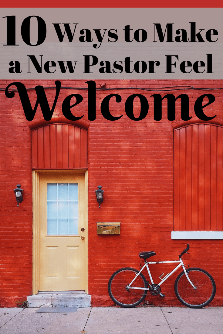 10 Ways To Make A New Pastor Feel Welcome Fishbowl Family