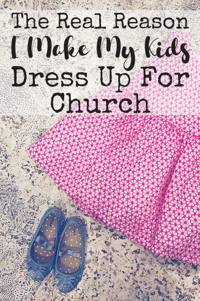 Why I Make My Kids Dress Up for Church