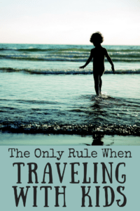Do you ever feel like it's just too hard to travel with kids? You spend hours packing and planning and then ten minutes into the trip, world war three has broken out in your backseat. After a particularly rough vacation, my family now has only one rule for traveling, and it has saved my sanity more than once.