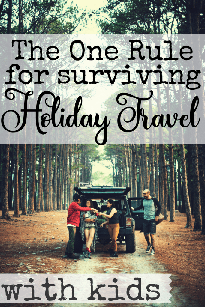 Do you ever feel like it's just too hard to travel with kids? You spend hours packing and planning, and then ten minutes into the trip, world war three has broken out in your backseat. After a particularly rough vacation, my family now has only one rule for traveling, and it has saved my sanity more than once. #holidaytravel #christmas #roadtrip #traveltipswithkids