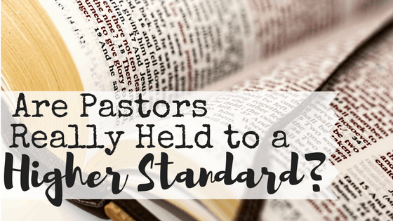 "Are pastors held to a higher standard? Most people would answer, ""YES! Duh."" But is that because we, as humans, hold pastors to a higher standard or because God does? After all, all Christians are called to be like Christ. What standard could possibly be higher than a call to model ourselves after Christ?"