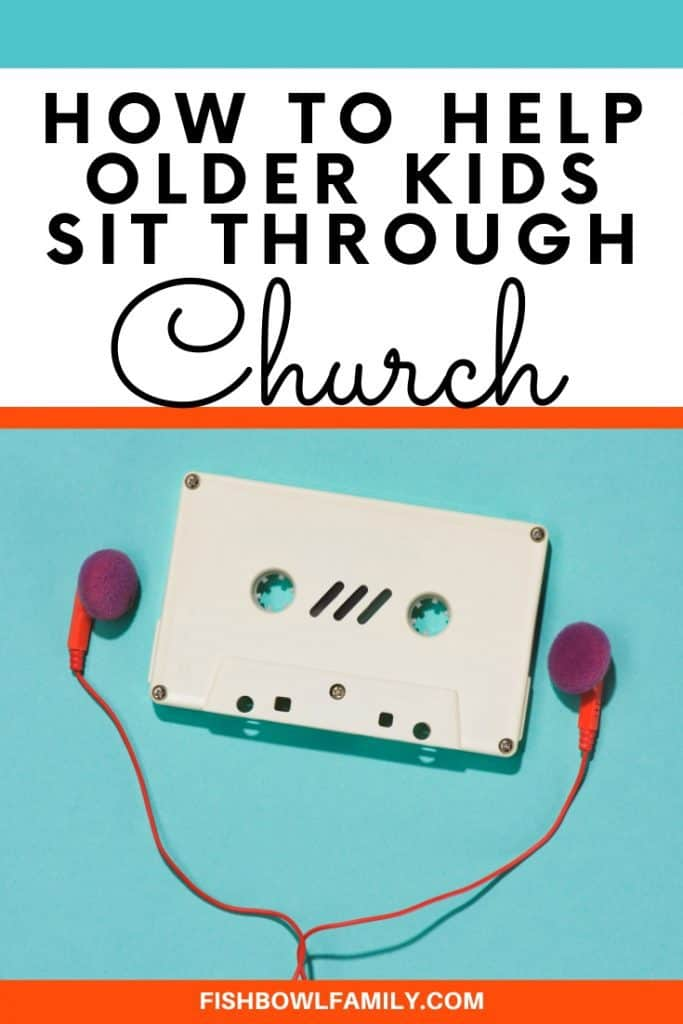 How to Help Older Kids Sit Through Church
