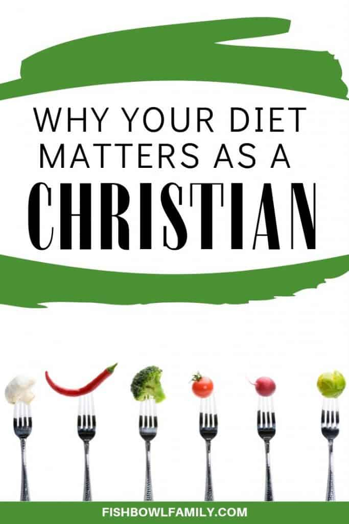 Why Your Diet Matters as a Christian