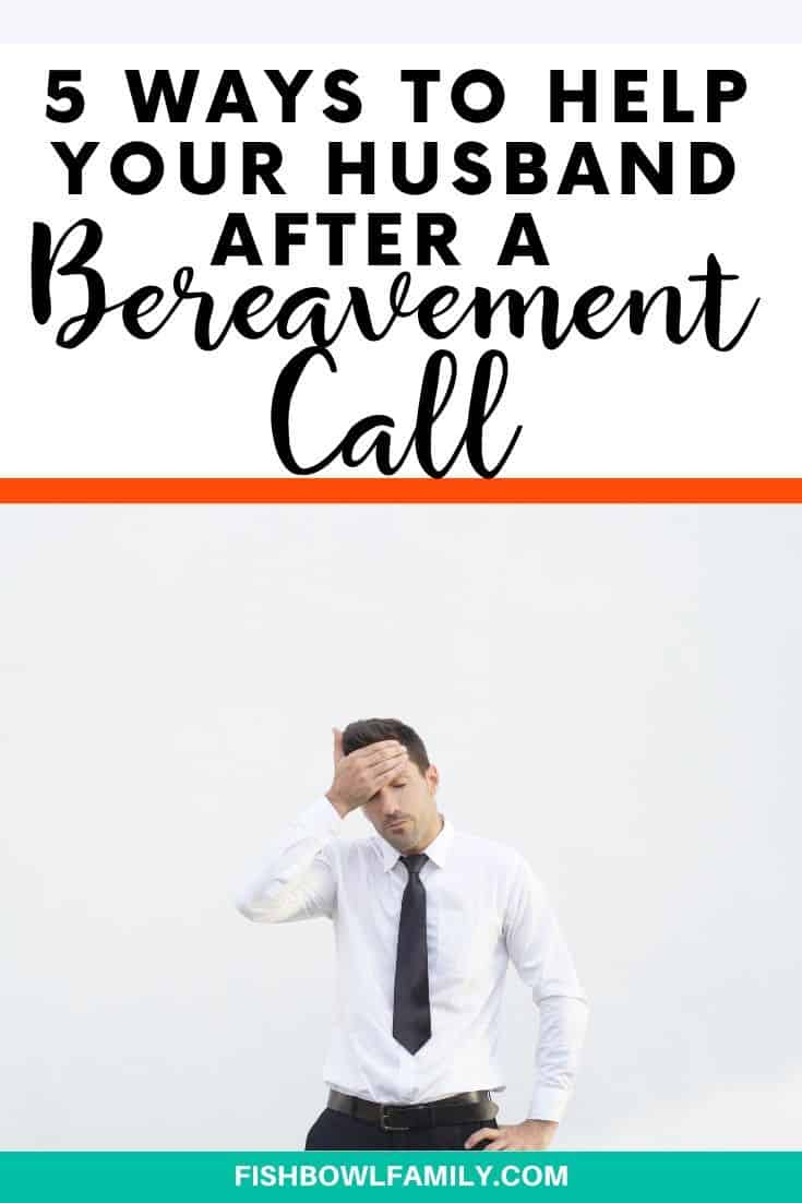 How to Help Your Husband After a Bereavement Call