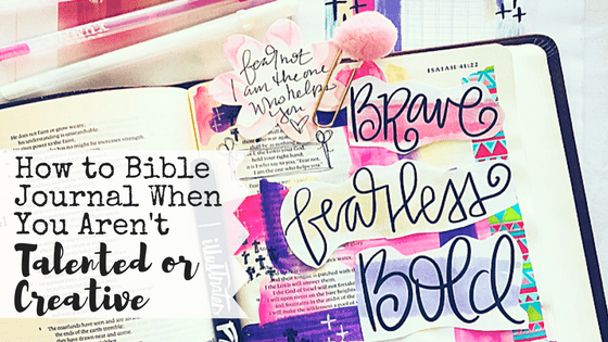 Bible Journaling when you aren't creative or talented