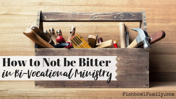 How to Not Be Bitter in Bi-Vocational Ministry