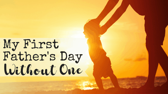 First Father's Day Without a Father