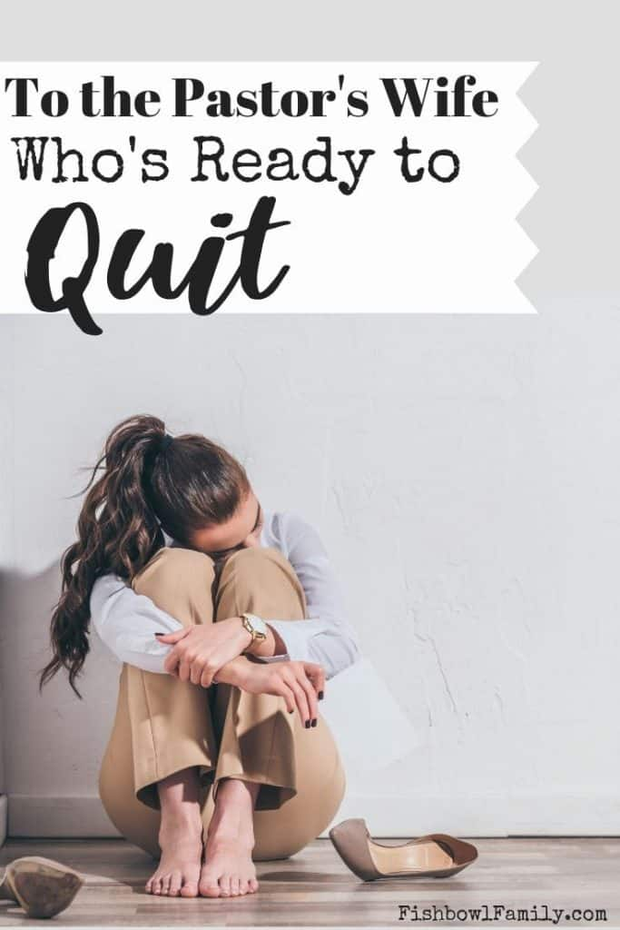 To the Pastor's Wife Who's Ready to Quit