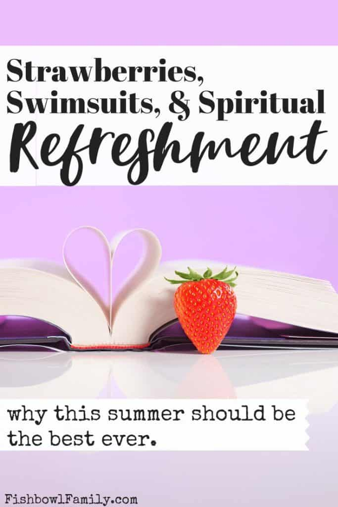 Strawberries, Swimsuits and Spiritual Refreshment