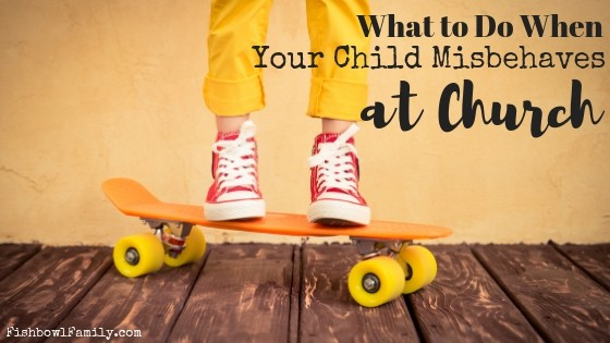 What to Do When Your Child Gets in Trouble at Church
