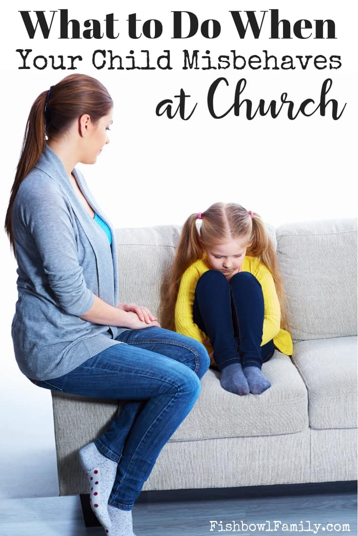 What to Do When Your Child Misbehaves at Church