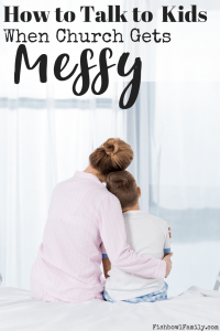 how to have tough conversations about messy church life with kids
