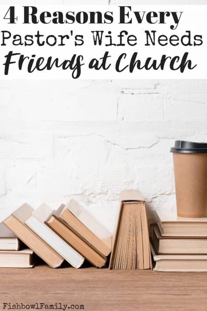4 Reasons Every Pastor's Wife Needs Friends at Church