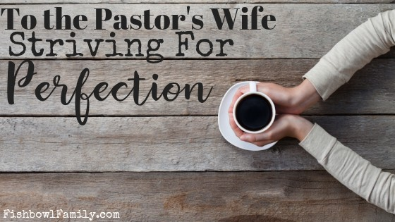 Pastors Wife Striving for Perfection